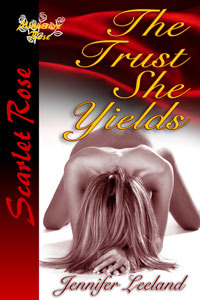 The Trust She Yields by Jennifer Leeland