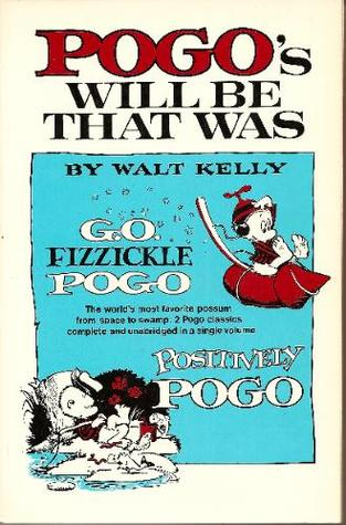 Pogo's Will Be That Was by Walt Kelly