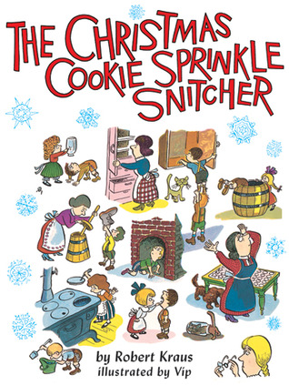 The Christmas Cookie Sprinkle Snitcher by Robert Kraus