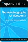 The Autobiography of Malcolm X (SparkNotes Literature Guide)