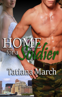 Home For A Soldier by Tatiana March