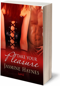 Take Your Pleasure by Jasmine Haynes