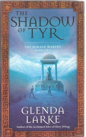 The Shadow of Tyr by Glenda Larke