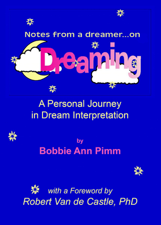 Notes From a Dreamer ... on Dreaming by Bobbie Ann Pimm