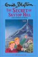 The Secret Of Skytop Hill And Other Stories (Popular Reward)