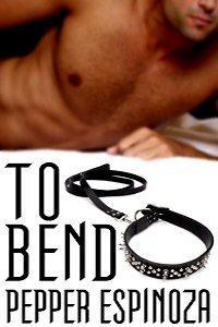 To Bend by Pepper Espinoza