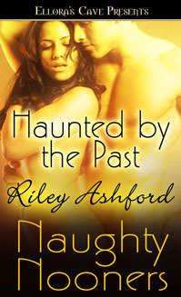 Haunted by the Past by Riley Ashford