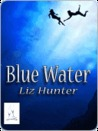 Blue Water by Liz Hunter