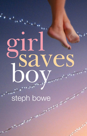 Girl Saves Boy by Steph Bowe
