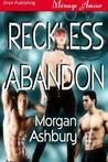 Reckless Abandon (Reckless and Brazen, #1)