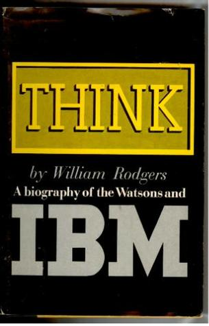 Think: A Biography Of The Watsons And Ibm