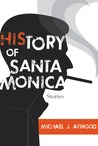 HiStory of Santa Monica by Michael J. Atwood