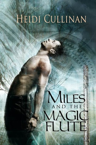 Miles and the Magic Flute by Heidi Cullinan