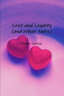 Love and Loyalty by Maria Savva
