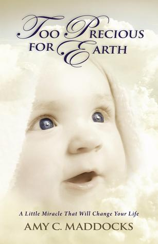 Too Precious for Earth by Amy C. Maddocks