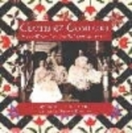 Cloth & Comfort: Pieces of Women's Lives from Their Quilts and Diaries