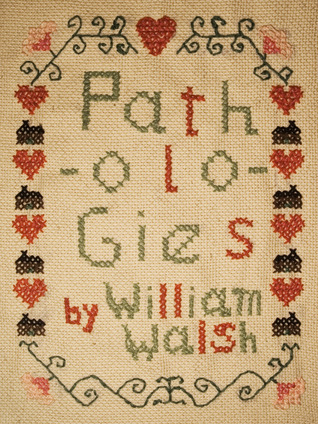 Pathologies by William  Walsh