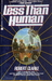 Less Than Human (Mass Market Paperback)