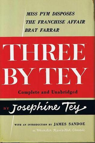 Three By Tey by Josephine Tey