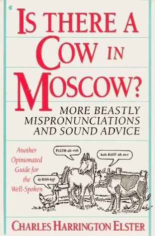 Is There a Cow in Moscow? by Charles Harrington Elster