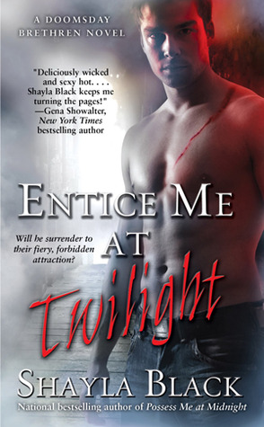 Entice Me at Twilight (Doomsday Brethren, #4)