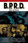 B.P.R.D., Vol. 12: War on Frogs (B.P.R.D., #12)