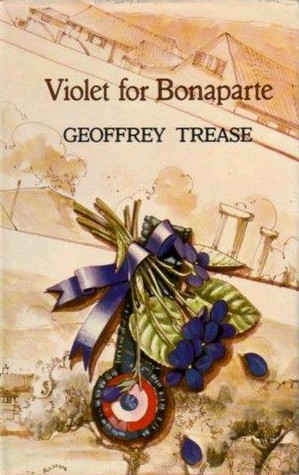 Violet For Bonaparte by Geoffrey Trease