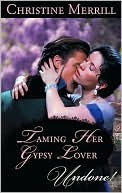 Taming Her Gypsy Lover by Christine Merrill