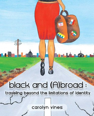 black and (A)broad by Carolyn Vines