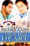 Only His Heart (Only Forever #3)