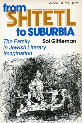 From Shtetl To Suburbia by Sol Gittleman