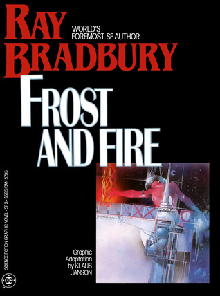 Frost and Fire by Ray Bradbury
