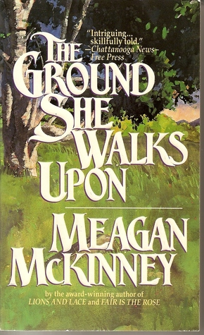 The Ground She Walks Upon by Meagan McKinney