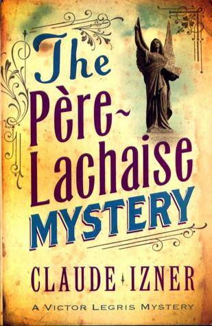 The Père-Lachaise Mystery by Claude Izner