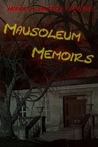 Mausoleum Memoirs