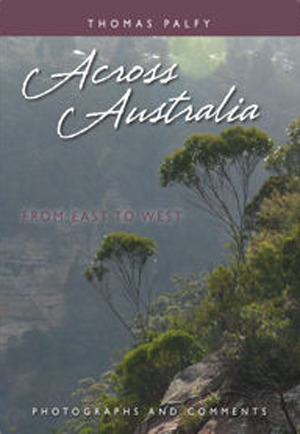 Across Australia from East to West by Thomas Palfy
