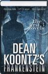 Dean Koontz's Frankenstein: The First 3 Novels (Dean Koontz's Frankenstein, #1-3 omnibus)