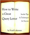 How to Write a Great Query Letter: Insider Tips &amp; Techniques for Success