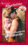 The Colorado Kid (Three Cowboys & A Baby #1) (Harlequin Temptation #780)