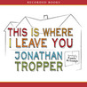 This Is Where I Leave You (Unabridged)