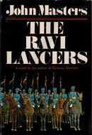The Ravi Lancers, a Novel by John Masters