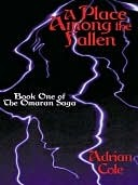 A Place Among the Fallen [Book One of The Omaran Saga] by Adrian Cole