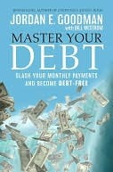 Master Your Debt:Slash your monthly payments and become debt free