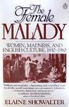 The Female Malady: Women, Madness, and English Culture, 1830-1980