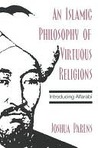 An Islamic Philosophy of Virtuous Religions