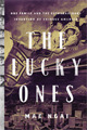The Lucky Ones by Mae M. Ngai