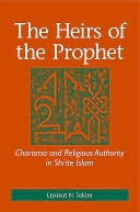 Heirs of the Prophet by Liyakat Takim