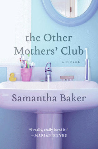 The Other Mothers' Club: A Novel