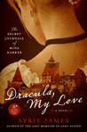 Dracula, My Love: The Secret Journals of Mina Harker