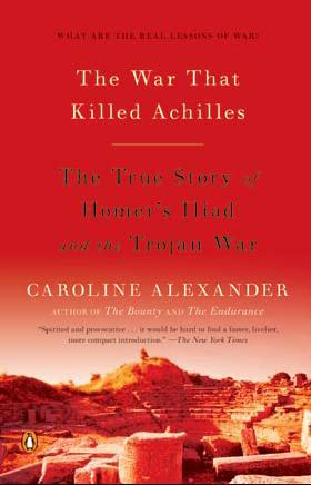 The War That Killed Achilles by Caroline Alexander